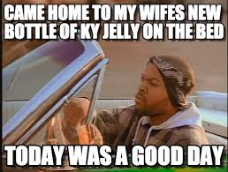 Jelly Meme - came home to my wifes new bottle of ky jelly on on memegen