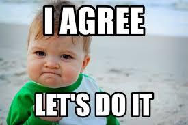 I Agree Meme - i agree let s do it success kid meme meme generator