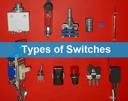types of switches electrical technology