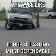 Chevy Sucks Memes - the best chevy memes of all time chevy memes chevy jokes and memes