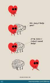 Heart Meme - heart vs brain by dkmss meme center