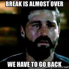 We Have To Go Back Meme - we have to go back meme generator