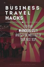 business travel tips 14 hacks to get the most from your next trip