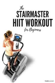 why this is the perfect stairmaster hiit workout for beginners