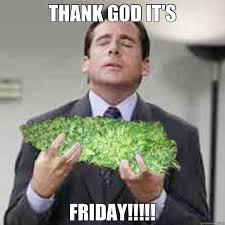 Legalize Weed Meme - dabwerks on twitter gotta get down on friday theoffice