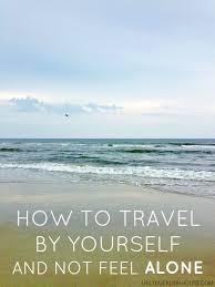 best 25 single travel ideas on world traveler