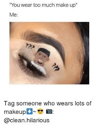 Too Much Makeup Meme - 25 best memes about too much make up too much make up memes