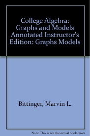 college algebra graphs and models annotated instructor u0027s edition
