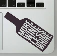 more wine less whine funny wine lovers vinyl decal for laptops