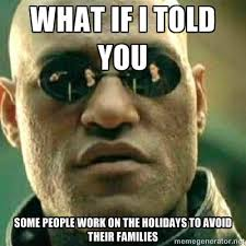 Christmas Day Meme - working retail on christmas day fixed adviceanimals