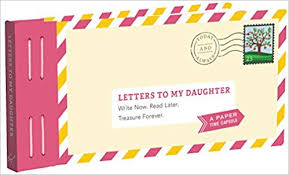 letters to my daughter write now read later treasure forever