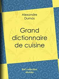 dictionnaire de cuisine grand dictionnaire de cuisine amazon co uk alexandre dumas