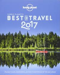 lonely planet u0027s best in travel 2017 lonely planet u0027s the best in
