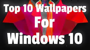 Top Ten Wallpapers Top 10 Wallpapers For Windows 10 Youtube