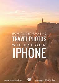 travel photography images Ultimate guide to iphone photography tips accessories apps png