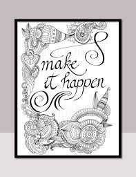printable mindfulness quotes make it happen printable motivational quotes diy zentangle