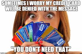 Credit Card Meme - sins are like credit cards enjoy now pay later imgflip