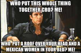 Mexican Women Meme - who put this whole thing together cro me who put a roof over your
