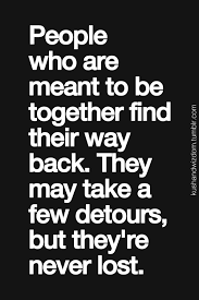 Lost Love Meme - well yes wow i will always find my way back i m also always