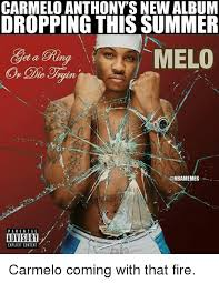 Explicit Memes - carmelo anthony snew album dropping this summer melo parental