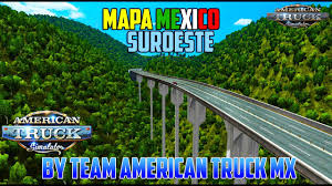 Map Mexico Map Mexico Suroeste V1 0 By Team American Truck Mx V1 5 X
