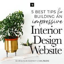 interior design website 5 best tips to build an impressive interior design website