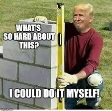 Builder Meme - wall builder imgflip