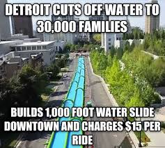 Detroit Meme - petition slide the city donate proceeds of detroit water slide to