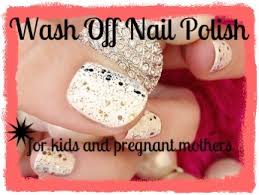 nail polish that washes off with water safe for pregnant women