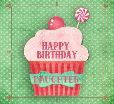 happy birthday daughter cupcake free son u0026 daughter ecards 123