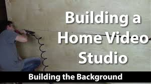 how to build a home video studio building the background youtube