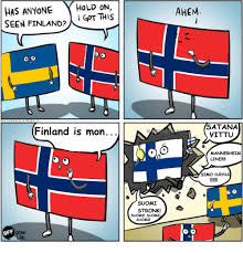 Suomi Memes - has anyone hld on seen finland got this ahem sea finland finland is