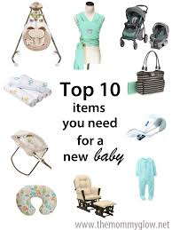 baby needs the glow top 10 items you need for a new baby