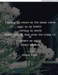Blind Piolot Blind Pilot Quotes 5 Quotes Lyrics As Quotes