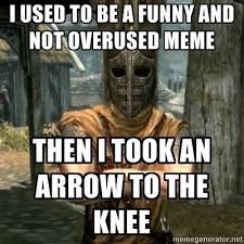 Elder Scrolls Meme - the elder scrolls v skyrim arrow to the knee meme et geekera