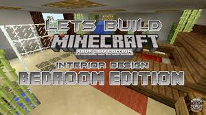 Minecraft House Design Xbox 360 by Lets Build Minecraft Xbox 360 Edition Interior Design Bedroom