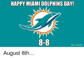 Funny Miami Dolphins Memes - happy miami dolphins day 8 8 memes august 8th miami dolphins