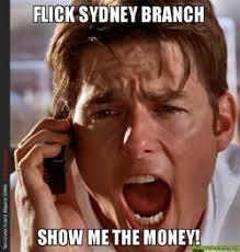 Sydney Meme - flick sydney branch show me the money make a meme