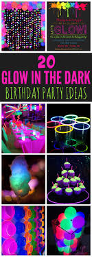 glow in the party ideas for teenagers 20 epic glow in the party ideas birthdays and sweet 16