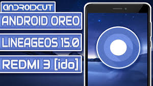 android rom android oreo rom xiaomi redmi 3 ido install guide