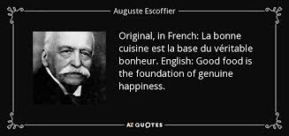 cuisine escoffier top 13 quotes by auguste escoffier a z quotes