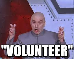 I Volunteer Meme - my school district has a mandatory volunteer community service