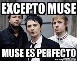 Muse Meme - meme personalizado excepto muse muse es perfecto 1533223