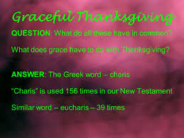 greek word for thanksgiving graceful thanksgiving being graceful doing a kind deed prayer