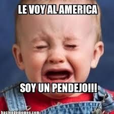 Memes De La America - mejor cambiate a las chivas y seras un chingon por robinboy memes