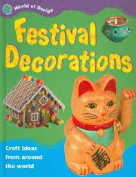 festival decorations festival decorations world of design anne civardi sam hare