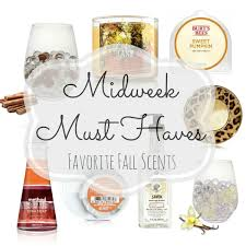 Fall Scents Midweek Must Haves 7 Favorite Fall Scents From The Family With