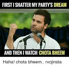 first i shatter my party s dream and then i watch chota bheem haha