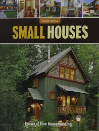 fine homebuilding houses great small houses christmas ideas home decorationing ideas