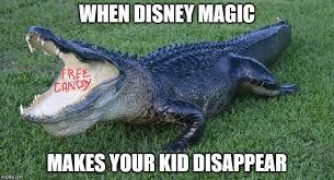 Alligator Memes - disney magic imgflip